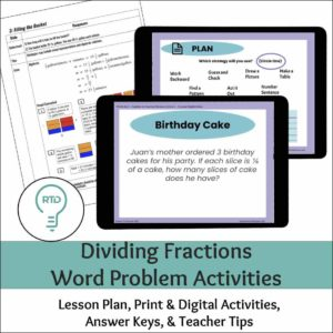 Dividing Fractions Word Problem Activities  - Complete Digital and Print Lesson