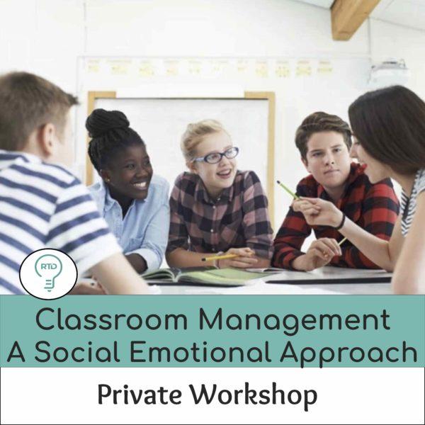 Private Workshop: Classroom Management Workshop: A Social-Emotional Approach to Managing Behavior