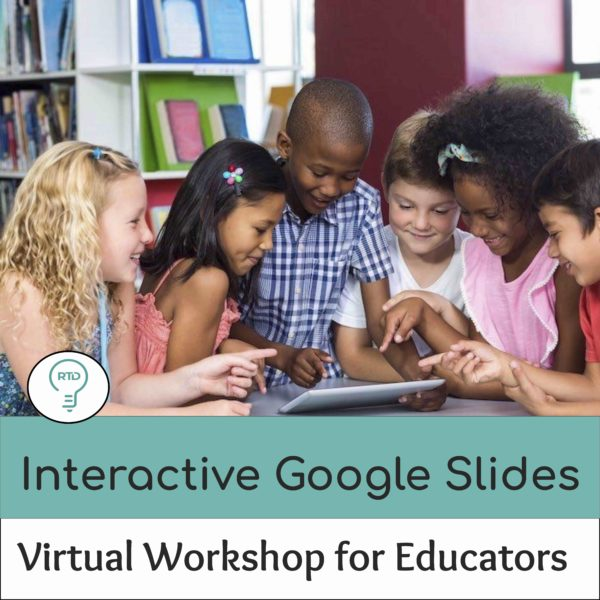 Interactive Google Slides Workshop for Educators